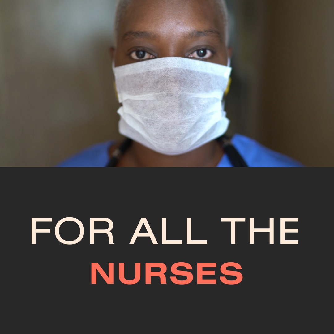 For All the Nurses