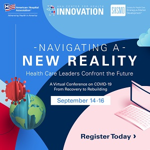 Navigating a New Reality: Health Care Leaders Confront the Future. A Virtual Conference on COVID-19 from Recovery to Rebuilding. September 14-16. Register Today.