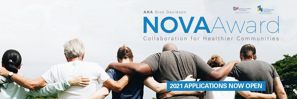 AHA Dick Davidson NOVA Award. Collaboration for Healtheir Communities. 2021 Applications Now Open. American Hospital Association logo. Association for Community Health Improvement logo.